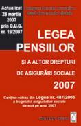 Legea pensiilor si a altor drepturi de asigurari sociale 2007 - Culegere de acte normative