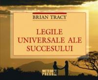 Legile universale ale succesului -  Brian Tracy