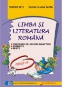 Limba si literatura romana CULEGERE DE JOCURI DIDACTICE,TESTE,EXERCITII I-IV - Florica Mitu , Elena-Liliana Barbu