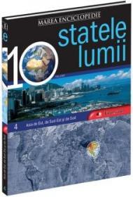 Marea Enciclopedie - Statele Lumii Vol. IV. Asia de Est, de Sud-Est si de Sud -