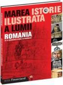 Marea istorie ilustrata a lumii. ROMANIA - vol 8 - Teodora Stanescu Stanciu