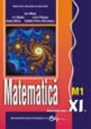 Matematica XI M1 - Mihai Ion , Parsan Liviu , Mihai Adela , Nicolescu C.P. , Maftei I. V.