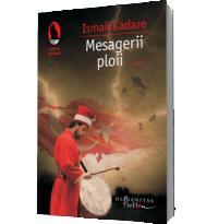Mesagerii ploii - Ismail Kadare