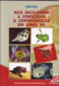 Mica enciclopedie a confuziilor si convergentelor din lumea vie - Opris Tudor