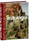 Mitologia. Orientul apropiat, Egiptul, Grecia - Vol. 4 -