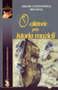 O calatorie prin istroria muzicii - Constantinescu Grigore , Boga Irina