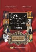 Personaje si personalitati ale istoriei-DICTIONAR ENCICLOPEDIC - Mihai Manea , Doru Dumitrescu
