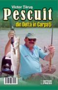 Pescuit din Delta in Carpati -  Victor Tarus
