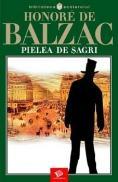 Pielea de sagri - Honore de Balzac