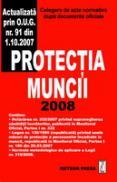 Protectia muncii 2008 - Culegere de acte normative