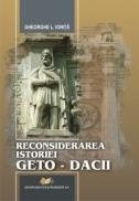Reconsiderarea istoriei Geto-Dacii - Gheorghe L. Ionita