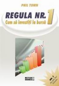 Regula nr. 1. Cum sa investesti la bursa - Phil Town