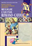 Religie - Cultul Romano-Catolic cls. a-IV-a - Olimpia Ciobanu , Anca Daniela Ciobanu , Paul Budau