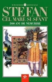 Stefan cel Mare si Sfant 500 ani de nemurire - Colac Tudor