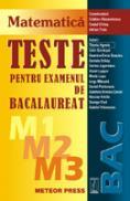 Teste pentru examenul de bacalaureat M1+M2+M3 - Cristian Alexandrescu, Costel Chites, Adrian Troie