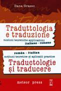 Traductologie si traducere - notiuni teoretice si aplicatii practice - romana-italiana - Dana Grasso