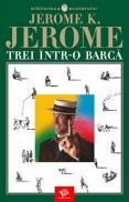 Trei intr-o barca - Jerome Jerome K.