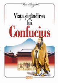 Viata si gandirea lui Confucius - Ion Buzatu