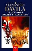 Vlaicu-Voda. Balada stramosilor - Alexandru Davila