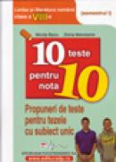 10 teste pentru nota 10 Limba si literatura romana cls. a VIII-a (modele de teste pentru tezele cu subiect unic) semestrul I - Manolache Doina , Miorita Baciu
