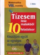 10 teste pentru nota 10 Matematica cls. a VIII-a Limba maghiara (modele de teste pentru tezele cu subiect unic) -