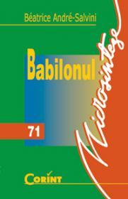 Babilonul  - Beatrice Andre Salvini