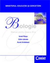 Biologie / Ardelean - manual pentru cls. a XI-a  - Ionel Rosu, Calin Istrate, Aurel Ardelean