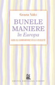 Bunele maniere in Europa  - Grazia Valci