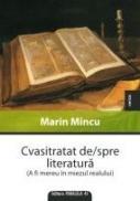 CVASITRATAT DE/DESPRE LITERATURA - MINCU, Marin