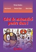 Caiet de matematica pentru clasa i  - P. Gazdaru, M. Konrad, M. Chitoiu, M. Cristea