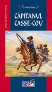 Capitanul Casse-Cou  - L.Boussenard