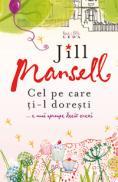 Cel pe care ti-l doresti  - Jill Mansell