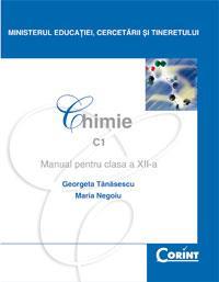 Chimie C1 - manual pentru clasa a XII-a  - Georgeta Tanasescu, Maria Negoiu