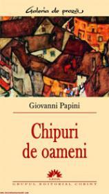 Chipuri de oameni  - Giovanni Papini