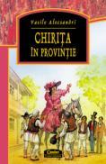 Chirita in provintie  - Vasile Alecsandri