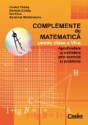 Complemente de matematica pentru cls. a VII-a  - C. Chites, D. Chites, I. Cicu, S. Moldoveanu