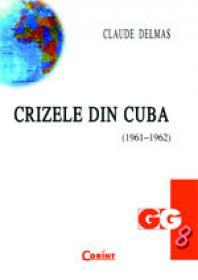 Crizele din Cuba (1961-1962 )  - Claude Delmas