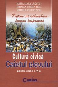 Cultura civica. Caietul elevului clasa a V-a - Maria Liana Lacatus, Mihaela Leca, Mihaela Puscas