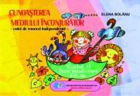 Cunoasterea mediului-caiet de munca independenta nivelul II grupa pregatitoare 6-7 ani - Elena Bolanu