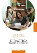 DIDACTICA. TEORIA INSTRUIRII - RADU, Ion T. ; EZECHIL, Liliana