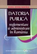 Datoria Publica- reglementare si administrare in Romania - Dascalu Elena Doina