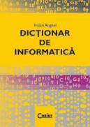 Dictionar de informatica  - Traian Anghel