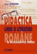 Didactica limbii si literaturii romane  - Ioan Serdean