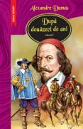 Dupa douazeci de ani vol. i, ii, iii  - Alexandre Dumas