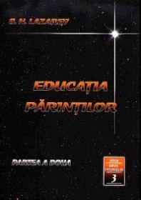 Educatia Parintilor. Partea a doua - S.n. Lazarev