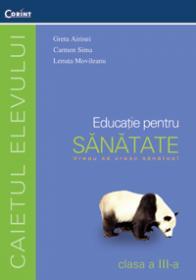 Educatie pt. sanatate - caietul elevului cls. III  - G. Airinei, C. Sima, L. Movileanu