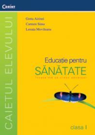 Educatie pt. sanatate - caietul elevului cls. I - G. Airinei, C. Sima, L. Movileanu
