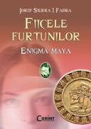 Enigma Maya. vol. 1 din Fiicele furtunilor - Jordi Sierra I Fabra
