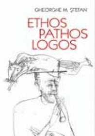 Ethos pathos logos - Gheorghe M. Stefan