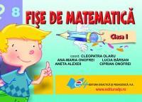 Fise de matematica clasa l - Cleopatra Olaru , Ana-Maria Onofrei , Lucia Barsan , Aneta Alexeii , Ciprian Onofrei